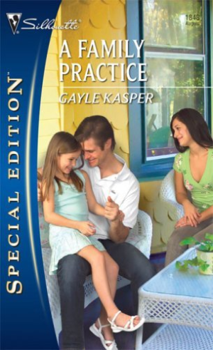 A Family Practice (Silhouette) by Kasper, Gayle