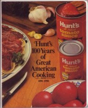 Hunt's 100 Years of Great American Cooking 1890-1990