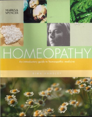 Homeopathy: An Introductory Guide to Homeopathic Medicine - Rima Handley