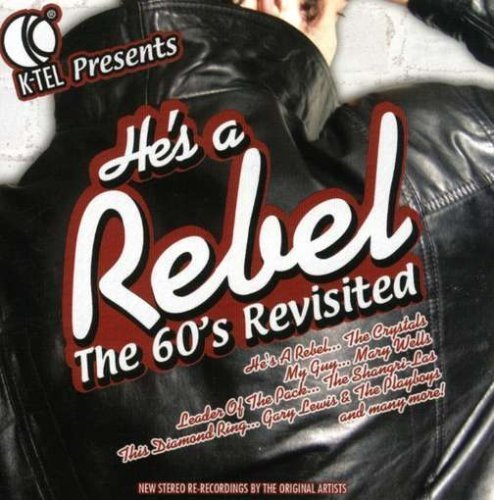 K-Tel Presents: He's a Rebel - The 60's Revisited Cd