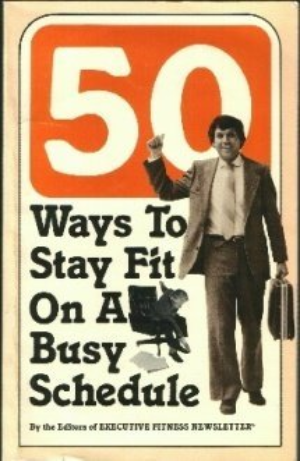 50 [Fifty] Ways to Stay Fit on a Busy Schedule