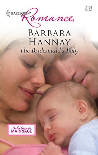 The Bridesmaid's Baby by Hannay, Barbara