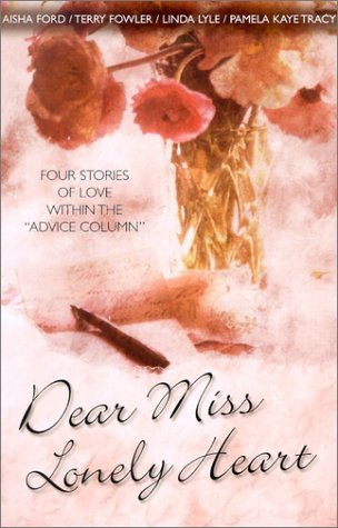 Dear Miss Lonely Heart by  Aisha Ford · Terry Fowler · Pamela Kaye Tracy