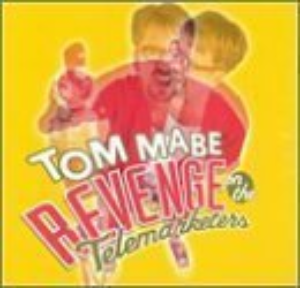 Revenge on the Telemarketers: Round One by Mabe, Tom Cd