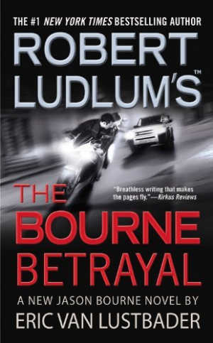 The Bourne Betrayal by Robert Ludums
