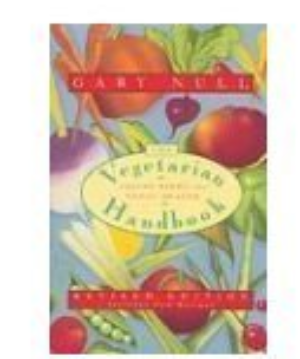 The Vegetarian Handbook - Eating Right for Total Health