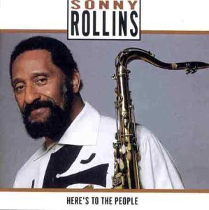 Here's to the People By Sonny Rollins Cd