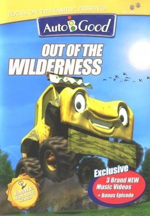 Focus on the Family Presents Auto-B-Good: Out of the Wilderness Dvd