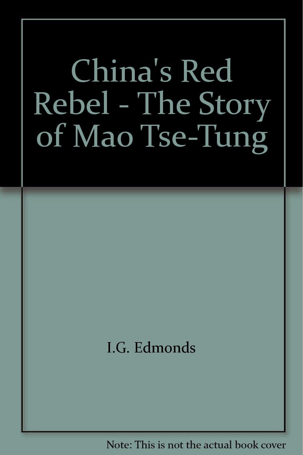 China's Red Rebel - The Story of Mao Tse-Tung