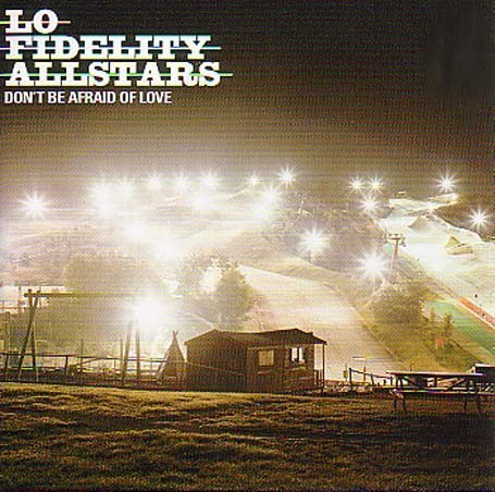 Don't Be Afraid of Love by Lo Fidelity Allstars Cd