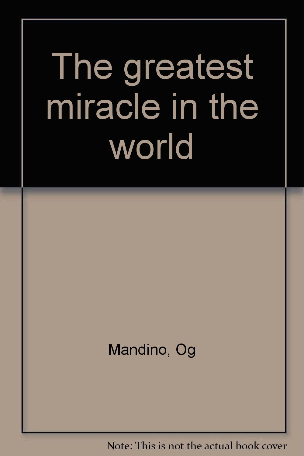 The greatest miracle in the world by Og Mandino