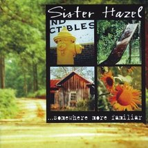 . . . Somewhere More Familiar by Sister Hazel (1997-02-25) [Audio CD] Sister ...