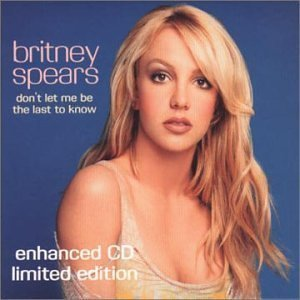 Don't Let Me Be the Last to Know by Spears, Britney Cd