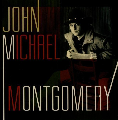 John Michael Montgomery by John Michael Montgomery Cd