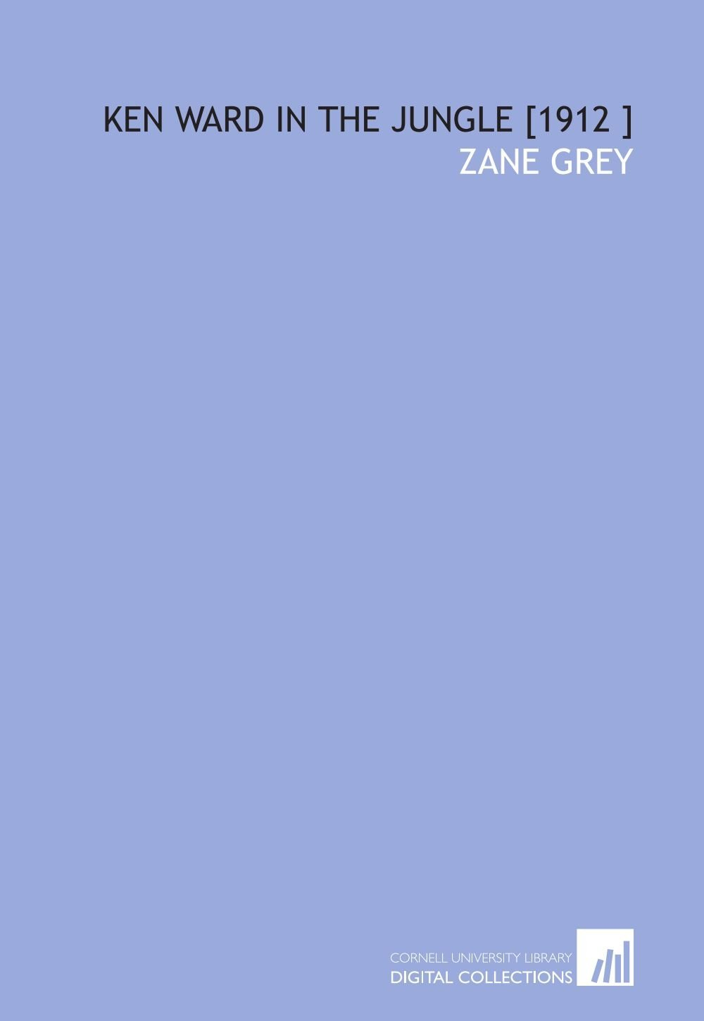 Ken Ward in the Jungle  [Paperback] by Grey, Zane