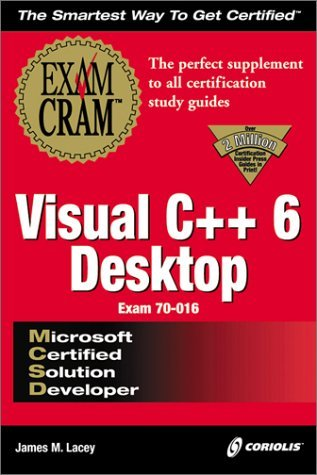MCSD Visual C++ 6  Desktop Exam Cram (Exam: 70-016)