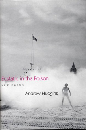 Ecstatic in the Poison (Sewanee Writers' Series) by Hudgins, Andrew