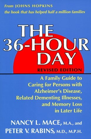 The 36-Hour Day: A Family Guide to Caring for Persons With Alzheimer's