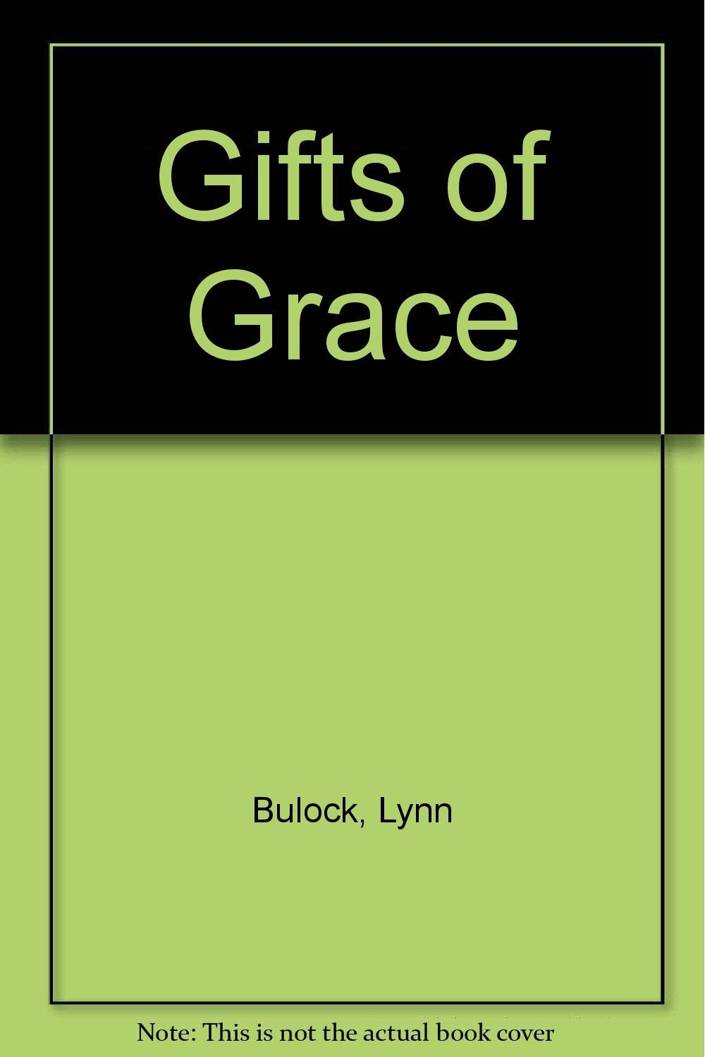 Gifts of Grace by Bulock, Lynn