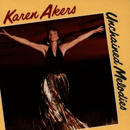 Unchained Melodies by Karen Akers Cd
