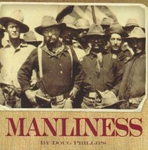 Manliness by Douglas W. Phillips Cd - $10.25