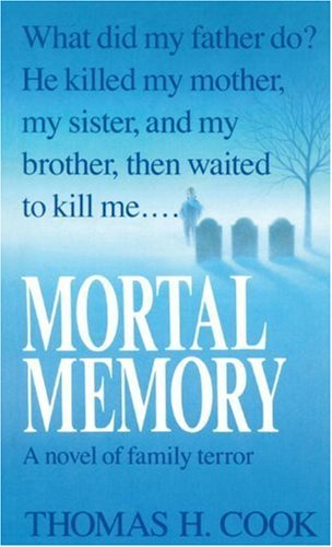 Mortal Memory by Cook, Thomas H.