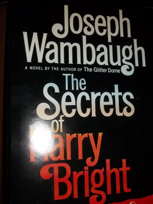 Secrets of Harry Bright by Wambaugh, Joseph