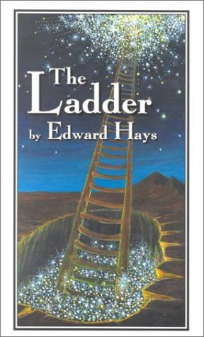 Ladder: Parable Stories of Ascension & Descension by Edward Hays