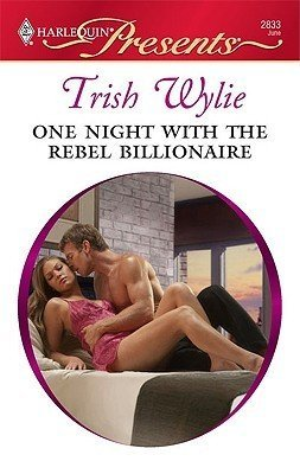 One Night with the Rebel Billionaire by Wylie, Trish