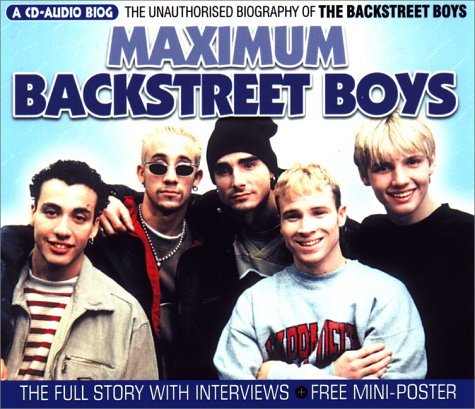 Maximum Backstreet Boys: The Unauthorised Biography of The Backstreet Boys Cd