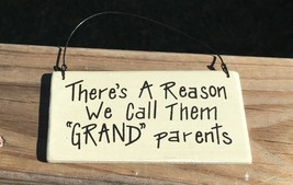 "RO488GD  - There's A Reason we Call them ""Grand"" Parents  Wood Hanging S... - $2.50"
