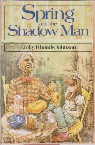 Spring and Shadow Man by Johnson, Emily
