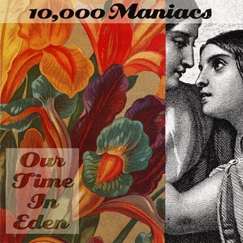 10,000 Maniacs: Our Time In Eden Cd