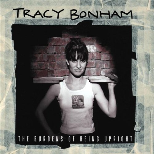 The Burdens Of Being Upright by Tracy Bonham Cd