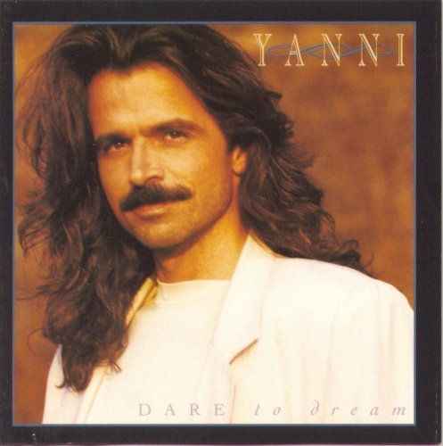 Dare to Dream by Yanni Cd