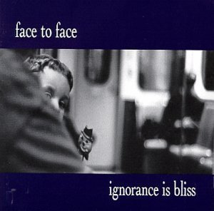 Ignorance Is Bliss by Face To Face Cd