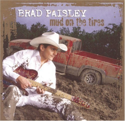 Mud on the Tires by Paisley, Brad Cd