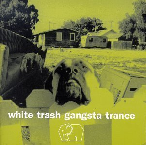 White Trash Gangsta Trance by Various Artists Cd