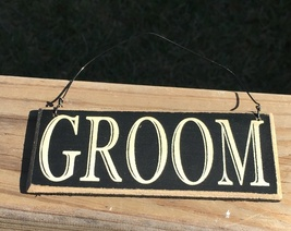 CS-6462 Groom Primitive Wood Sign  - $2.95