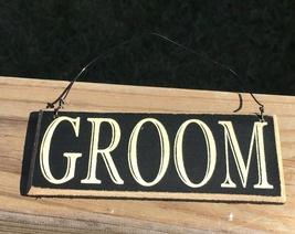 CS-6462 Groom Primitive Wood Sign  - $2.95