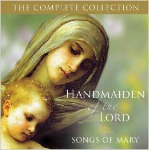 Handmaiden of the lord  the complete collection songs of mary on 2 audio cds 9780819834478