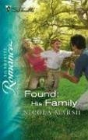Found: His Family (Silhouette Romance)  Marsh, Nicola