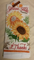 FALL SUNFLOWER KITCHEN TOWEL Spread Seeds of Thanks Thanksgiving NEW - $3.99