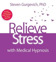 Relieve Stress with Medical Hypnosis [May 28, 2010] Gurgevich, Steven - $7.79
