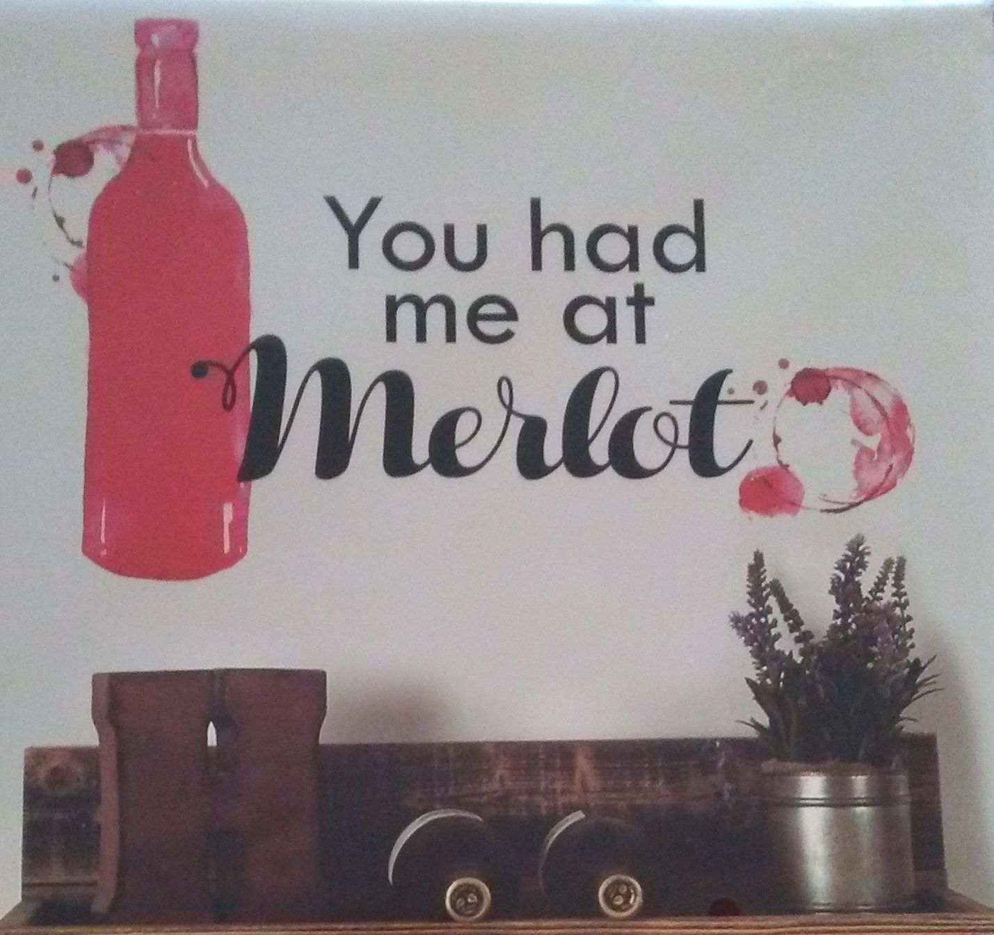 WINE Theme WALL DECAL You had me at Merlot repositionable black red Bottle NEW