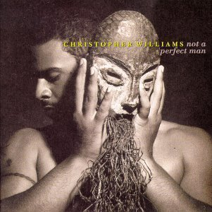 Not a Perfect Man by Williams, Christopher Cd