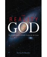 The Reality of God: The Layman's Guide to Scientific Evidence for the Cr... - $28.95