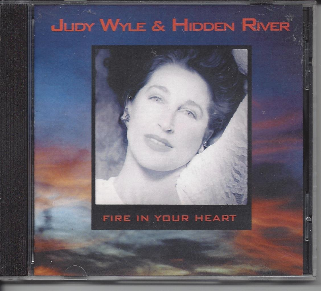 Fire in Your Heart By Judy Wyle & Hidden River Cd