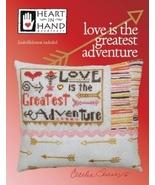 Love Is The Greatest Adventure cross stitch cha... - $7.65