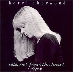 Released From the Heart by Kerri Sherwood  Cd